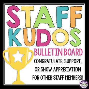 TEACHER BULLETIN BOARD DISPLAY: STAFF KUDOS