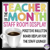 TEACHER OF THE MONTH: STAFF ROOM BULLETIN DISPLAY