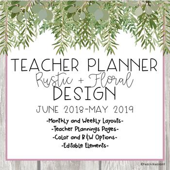 TEACHER PLANNER (2018-2019)- Rustic + Floral Theme