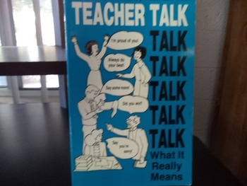 TEACHER TALK WHAT IT REALLY MEANS ISBN 0-96160 46 2 X