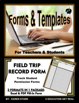 """FIELD TRIP FORM TEMPLATE (Excel) """"Form for Submission of Required Student Forms"""""""