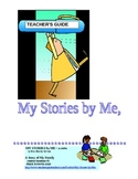 TEACHERS GUIDE My Stories by Me