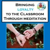 TEACHING LOYALTY THROUGH MEDITATION