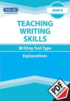 TEACHING WRITING SKILLS EXPLANATIONS: BOOK B EBOOK UNIT (Y2/P3)