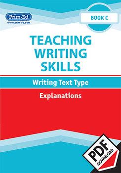 TEACHING WRITING SKILLS: EXPLANATIONS: BOOK C EBOOK UNIT (Y3/P4)