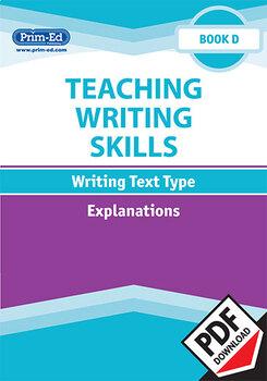 TEACHING WRITING SKILLS: EXPLANATIONS: BOOK D EBOOK UNIT (Y4/P5)