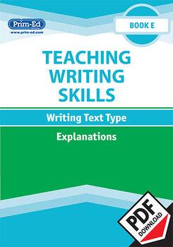 TEACHING WRITING SKILLS: EXPLANATIONS: BOOK E EBOOK UNIT (Y5/P6)