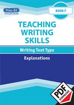 TEACHING WRITING SKILLS EXPLANATIONS: BOOK F EBOOK UNIT (Y6/P7)