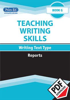 TEACHING WRITING SKILLS: REPORTS: BOOK G EBOOK UNIT (Y6/P7, Y7/S1)