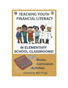 TEACHING YOUTH FINANCIAL LITERACY IN ELEMENTARY SCHOOL CLASSROOMS!
