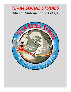 "TEAM SOCIAL STUDIES ""Mission Statement And Beliefs"""