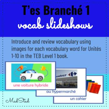 T'es Branche Level 1 Vocab Slideshows Unites 1-8