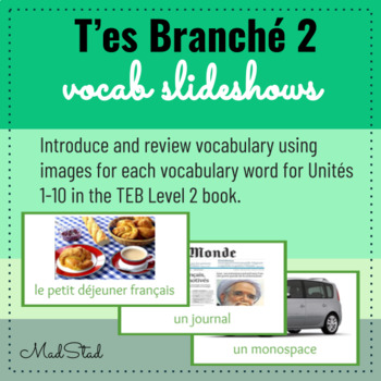 T'es Branche Level 2 Vocab slideshows Unites 1-10