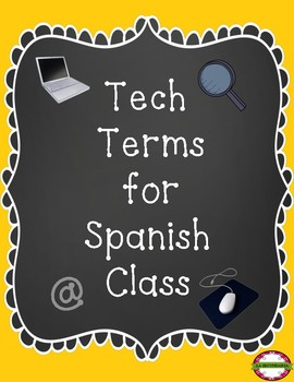 TECH TERMS FOR SPANISH CLASS
