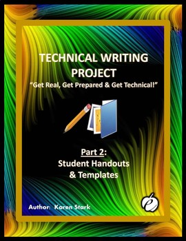 """TECHNICAL WRITING PROJECT (PART 2) """"Student Handouts & Templates"""""""