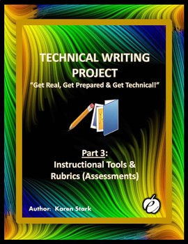"""TECHNICAL WRITING PROJECT (PART 3) """"Instructional Tools & Rubrics (Assessments)"""""""