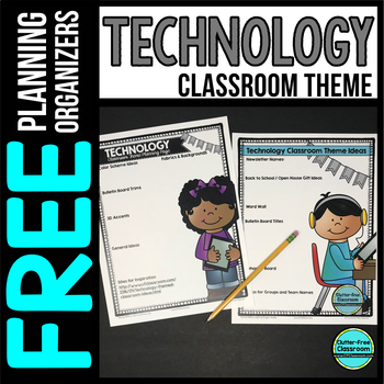 TECHNOLOGY Theme Decor Planner by Clutter Free Classroom