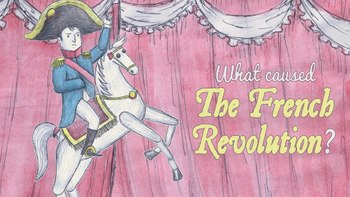 TED Ed: What Caused the French Revolution? Video Quiz