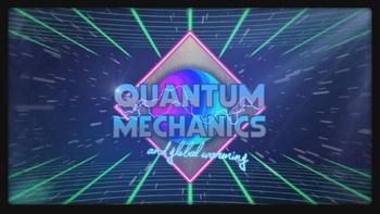 TED Ed: How Quantum Mechanics Explains Global Warming  Video Quiz
