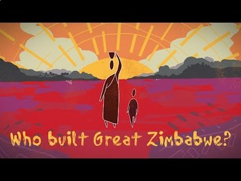 TED Ed:   Who built Great Zimbabwe? And why? Video Quiz