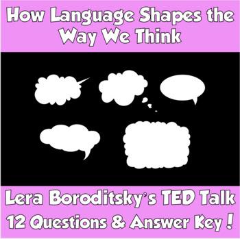 TED Talk- How Language Shapes the Way We Think  (Lera Boroditsky)