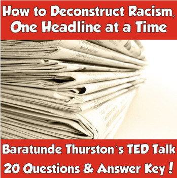 TED Talk- How to Deconstruct Racism, One Headline at a Time (Baratunde Thurston)