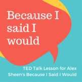 TED Talk Lesson: Because I said I would
