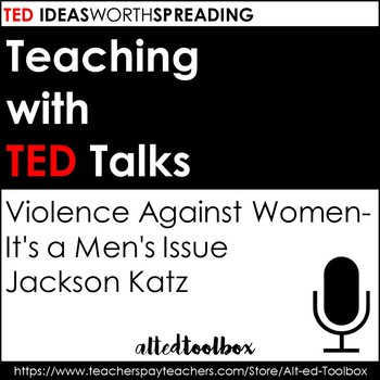 TED Talk Lesson (Violence Against Women- It's a Men's Issue)