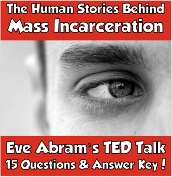 TED Talk- The Human Stories Behind Mass Incarceration (Eve Abrams)