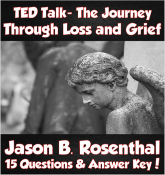 TED Talk- The Journey Through Loss and Grief (Jason B. Rosenthal)