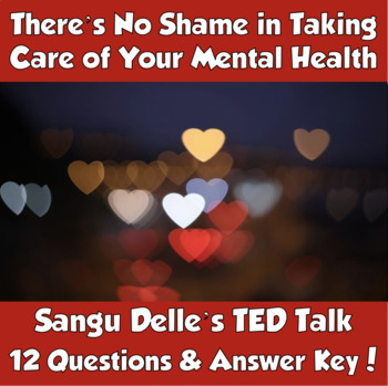 TED Talk- There's No Shame in Taking Care of Your Mental Health (Delle Sangu)