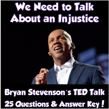 TED Talk- We Need to Talk About an Injustice (Bryan Stevenson)