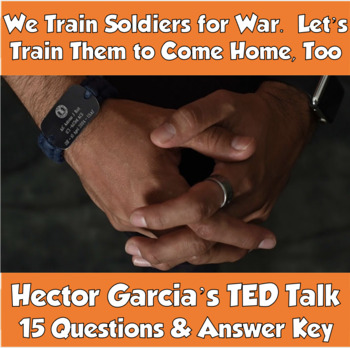 TED Talk-We Train Soldiers for War.  Let's Train Them to Come Home, Too (Garcia)