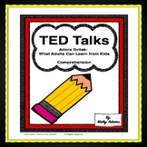 TED Talks Comprehension  (Adora Svitak: What Adults Can Learn From Kids)