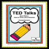 TED Talks Comprehension (Quin Patton: How to Think Like a Scientist)