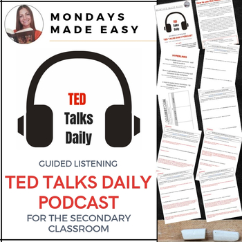 TED Talks Daily: Podcasts   Set of 3: Guided Listening Activities for Secondary