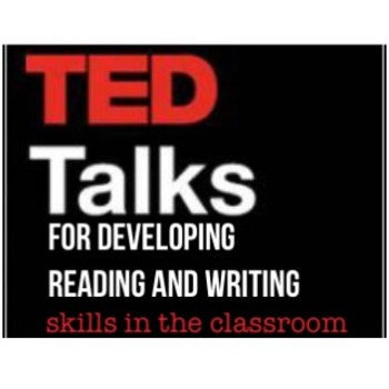 TED Talks for Developing Reading and Writing Skills in the Classroom