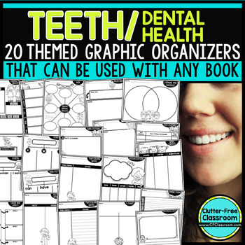 TEETH/DENTAL HEALTH Graphic Organizers for Reading | Reading Graphic Organizers