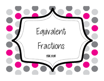 TEK 3.3F - Equivalent Fractions - Represent and Justify