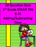 3.7C Quiz Rigorous Assessment of Adding and Subtracting Time