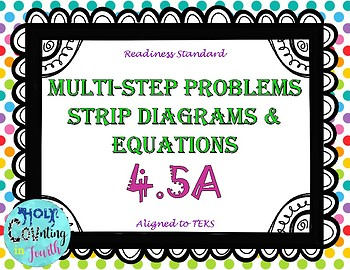 TEK 4.5A Multi-Step Problems with Strip Diagrams & Equations task cards