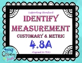 TEK 4.8A Identify Measurement - Customary & Metric task cards