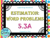 TEK 5.3A Estimation: Word Problems task cards