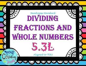 TEK 5.3L Dividing Fractions and Whole Numbers task cards