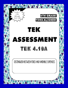 TEK Assessment 4.10A Fixed and Variable Expenses