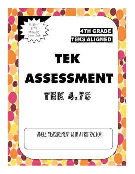 TEK Assessment 4.7C - Measuring Angles with a Protractor