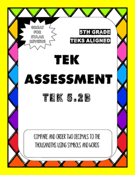 TEK Assessment 5.2B - Compare and Order Decimals to the Th