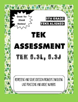 TEK Assessment - 5.3 J&L - Division of a Unit Fraction and a Whole Number