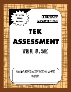 TEK Assessment 5.3K - Add and Subtract Positive Rational Numbers Fluently