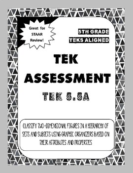 TEK Assessment 5.5A Classifying 2D Figures using Graphic Organizers